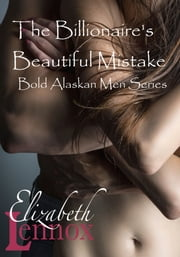 The Billionaire's Beautiful Mistake ebook by Elizabeth Lennox
