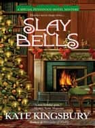 Slay Bells ebook by Kate Kingsbury