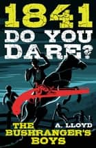 The Bushranger's Boys - Do You Dare ebook by Alison Lloyd