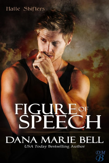 Figure of Speech - Halle Shifters, #4 ebook by Dana Marie Bell