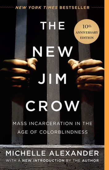 The New Jim Crow - Mass Incarceration in the Age of Colorblindness ebook by Michelle Alexander