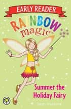 Rainbow Magic Early Reader: Summer the Holiday Fairy ebook by Daisy Meadows, Georgie Ripper