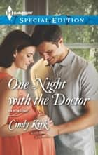 One Night with the Doctor ebook by Cindy Kirk