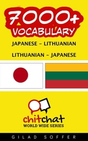 7000+ Vocabulary Japanese - Lithuanian ebook by ギラッド作者