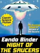 Night of the Saucers ebook by Eando Binder