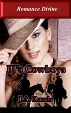 Bj's Cowboys ebook by J.A Rawls