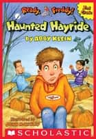 The Haunted Hayride (Ready, Freddy! 2nd Grade #5) ebook by Abby Klein, John McKinley