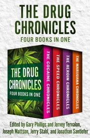 The Drug Chronicles - Four Books in One ebook by Gary Phillips, Joseph Mattson, Jervey Tervalon,...