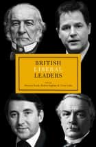 British Liberal Leaders ebook by Duncan Brack