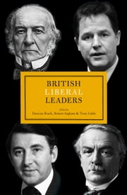 British Liberal Leaders ebook by Duncan Brack,Robert Ingham,Tony Little
