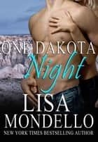 One Dakota Night ebook by Lisa Mondello