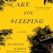 Are You Sleeping - A Novel audiobook by Kathleen Barber