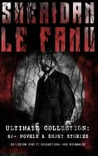 SHERIDAN LE FANU - Ultimate Collection: 65+ Novels & Short Stories (Including Poetry Collections and Biography) - Mystery Classics & Gothic Horror Tales: Wylder's Hand, Willing to Die, Haunted Lives, Carmilla, Ghost Stories of Chapelizod, The Murdered Cousin, The Evil Guest, The Watcher, The Mysterious Lodger… ekitaplar by Joseph Sheridan Le Fanu
