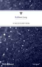 A Necessary Risk ebook by Kathleen Long