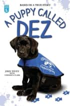 Puppy Called Dez ebook by John Tovey