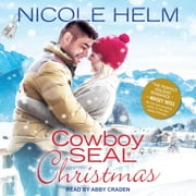 Cowboy SEAL Christmas audiobook by Nicole Helm