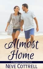 Almost Home ebook by Neve Cottrell