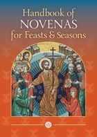 Handbook of Novenas for Feasts and Seasons ebook by Glynn MacNiven-Johnston, Dr Raymond Edwards