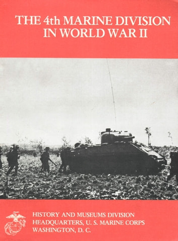 The 4th Marine Division In World War II ebook by 1st Lieut. John C. Chapin