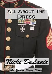 All About The Dress ebook by Nicki DeLante