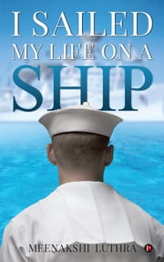 I Sailed My Life on a Ship ebook by Meenakshi luthra