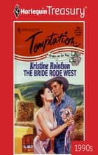 The Bride Rode West ebook by Kristine Rolofson