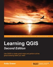 Learning QGIS - Second Edition ebook by Anita Graser