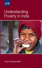 Understanding Poverty in India ebook by Asian Development Bank