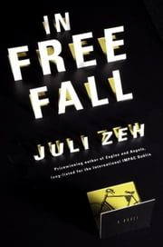 In Free Fall ebook by Juli Zeh,Christine Lo
