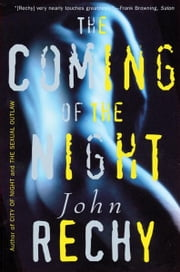The Coming of the Night ebook by John Rechy