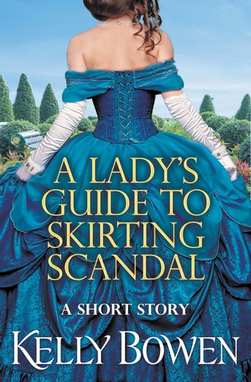 A Lady's Guide to Skirting Scandal - A short story ebook by Kelly Bowen