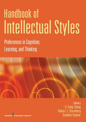 Handbook of Intellectual Styles - Preferences in Cognition, Learning, and Thinking ebook by