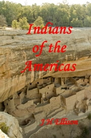 Indians of the Americas ebook by J H Ellison