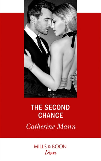 The Second Chance (Mills & Boon Desire) (Alaskan Oil Barons, Book 5) ebook by Catherine Mann