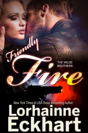 Friendly Fire ebook by Lorhainne Eckhart