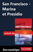 San Francisco - Marina et Presidio ebook by Alain Legault