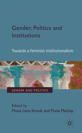 Gender, Politics and Institutions - Towards a Feminist Institutionalism ebook by