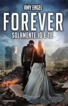 Forever. Solamente io e te ebook by Amy Engel