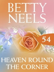 Heaven Around the Corner (Mills & Boon M&B) (Betty Neels Collection, Book 54) ebook by Betty Neels