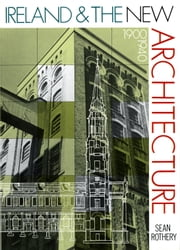 Ireland and the New Architecture 1900-1940 ebook by Sean Rothery