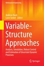 Variable-Structure Approaches ebook by Andreas Rauh,Luise Senkel