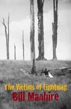 The Victims of Lightning ebook by Bill Manhire