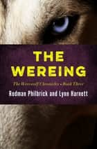 The Wereing ebook by Rodman Philbrick, Lynn Harnett