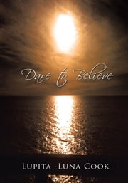 Dare to Believe ebook by Lupita -Luna Cook