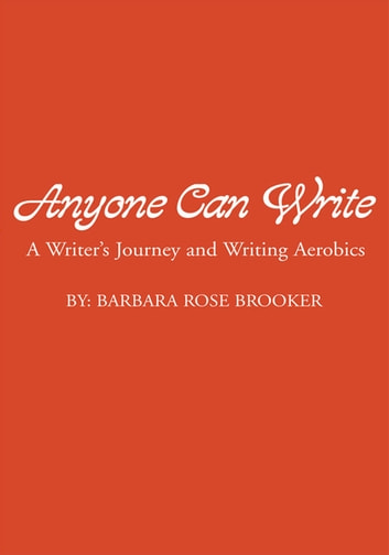 Anyone Can Write ebook by Barbara Rose Brooker