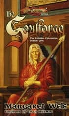 The Soulforge ebook by Margaret Weis