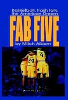 The Fab Five ebook by Mitch Albom