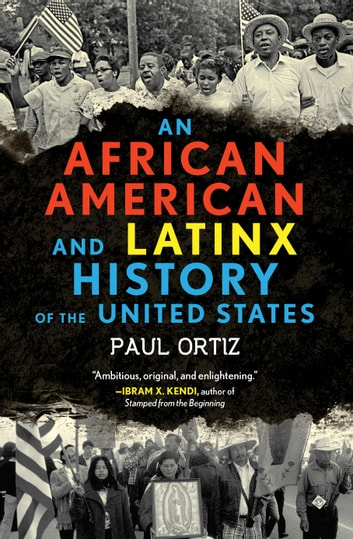 An African American and Latinx History of the United States ebook by Paul Ortiz