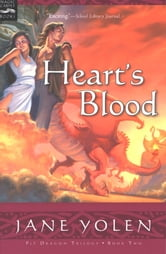 Heart's Blood - The Pit Dragon Chronicles, Volume Two ebook by Jane Yolen