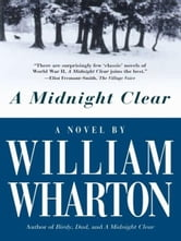 A Midnight Clear - A Novel ebook by William Wharton